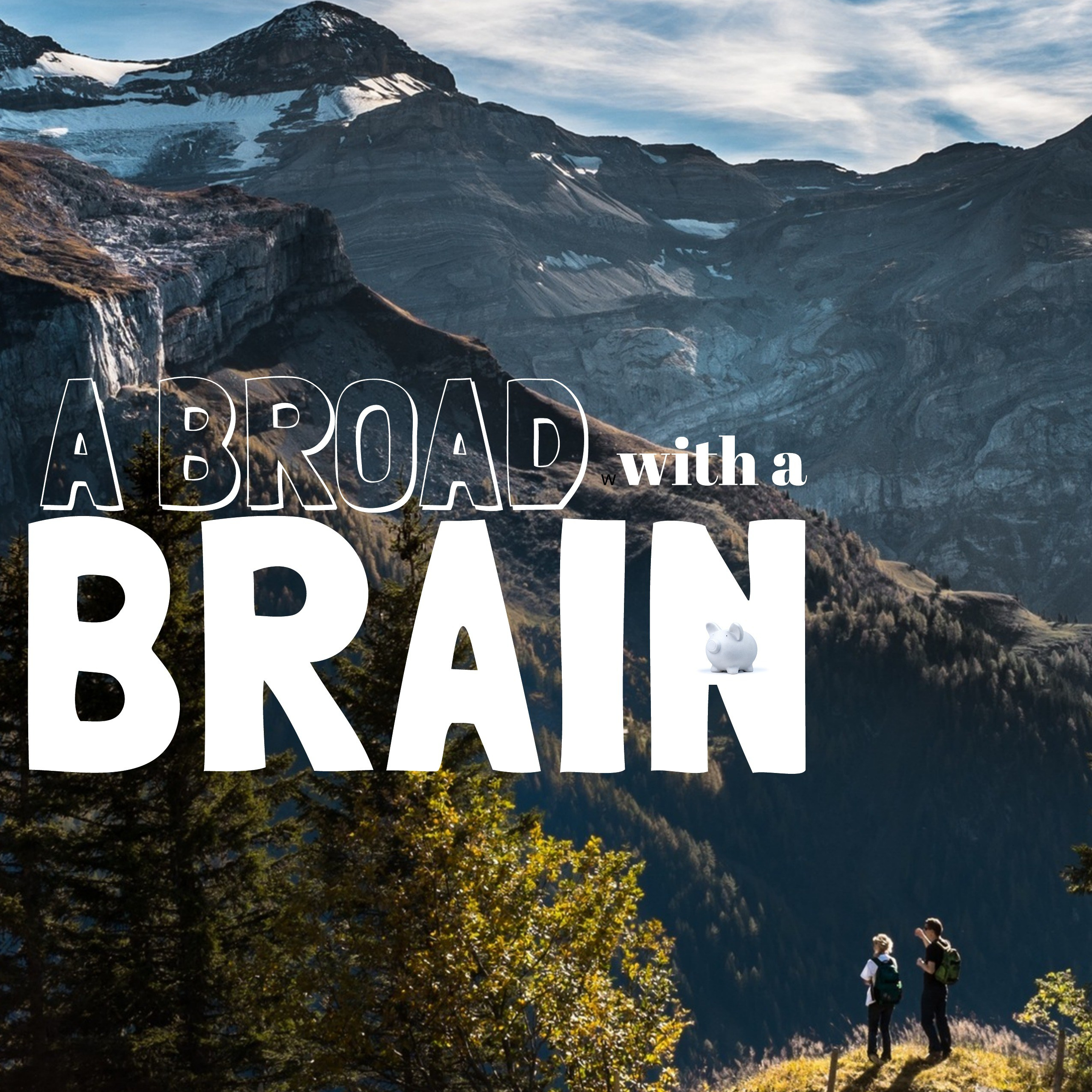 Abroad with a Brain